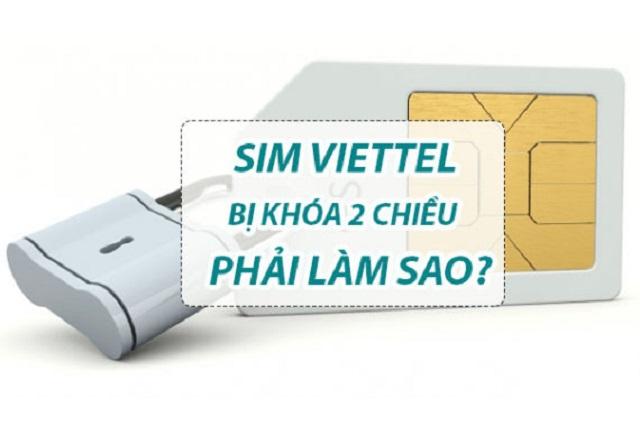 Sim Viettel bị khóa 2 chiều phải làm sao? Hướng dẫn cách giải quyết chi tiết và đơn giản nhất